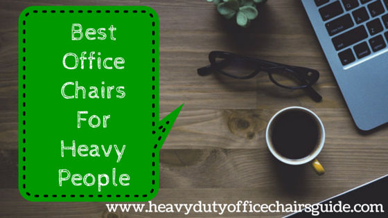Best Office Chairs For Heavy People