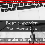 Best Shredder For Home Use