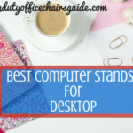 Best Computer Stands For Desktop