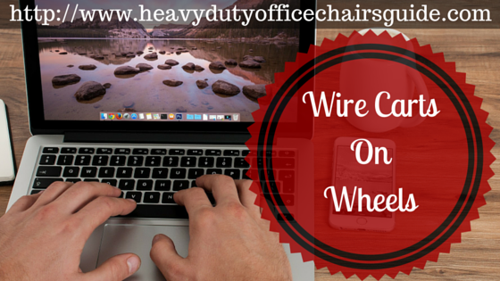 Best Wire Carts On Wheels For Your Office