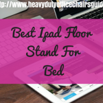 Best Ipad Floor Stand For Bed
