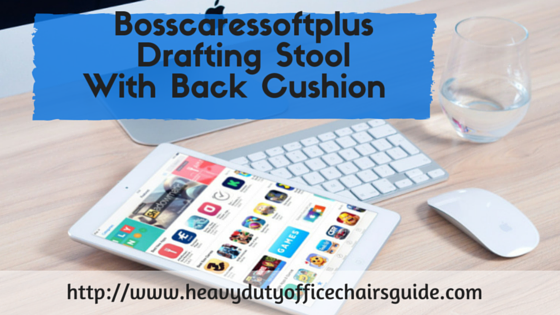 Bosscaressoftplus Drafting Stool With Back Cushion