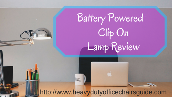 Battery Powered Clip On Lamp Review