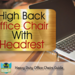 Best High Back Office Chair With Headrest