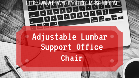 Adjustable Lumbar Support Office Chair For Your Office