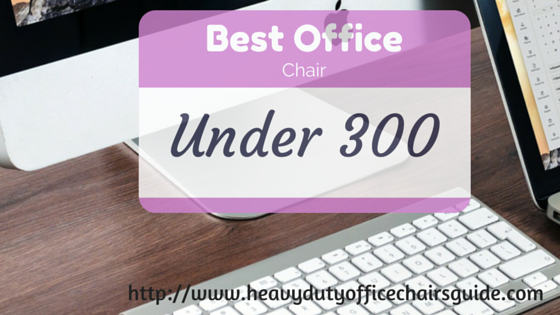 Best Office Chair Under 300 Dollars With Lumbar Support