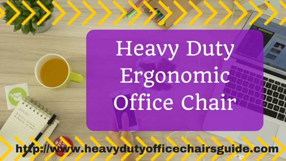 Best Heavy Duty Ergonomic Office Chair