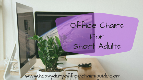Office Chairs For Short Adults