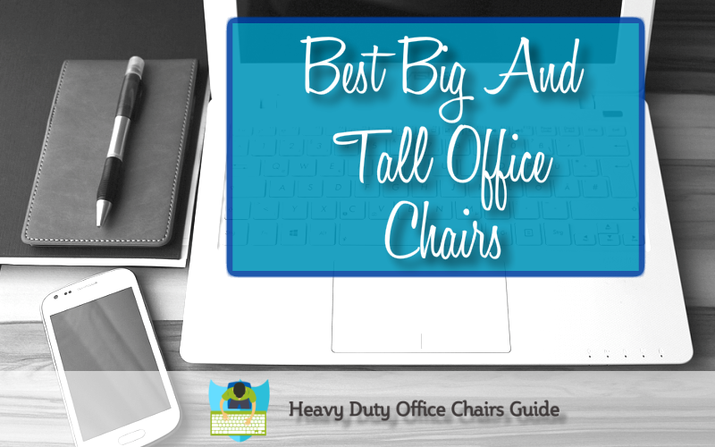 Best Big And Tall Office Chairs For Better Back Support