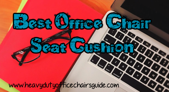 Best Office Chair Seat Cushion