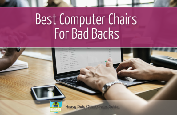 Best Computer Chairs For Bad Backs Buying Guide
