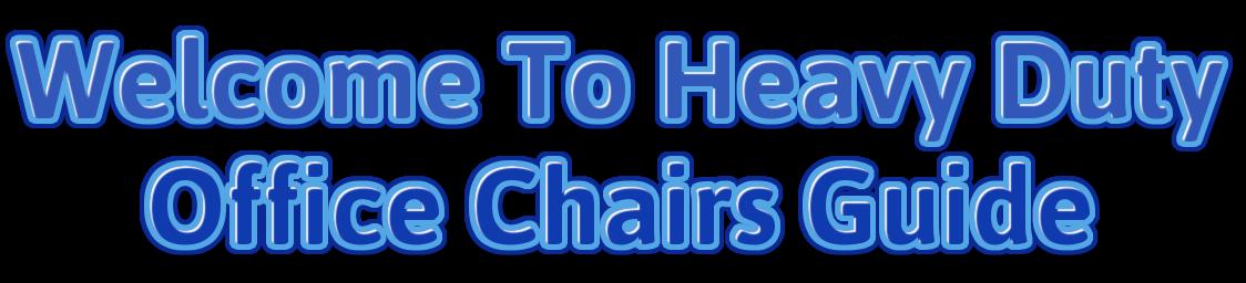 Heavy Duty Office Chairs