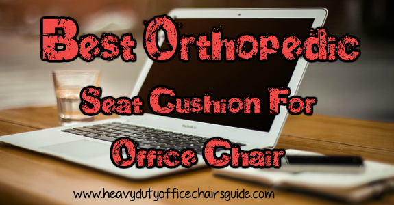 Best Rated Orthopedic Seat Cushion For Office Chair