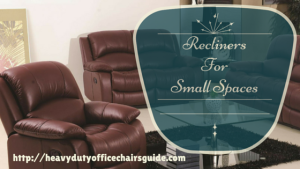 Top Rated Recliners For Small Spaces