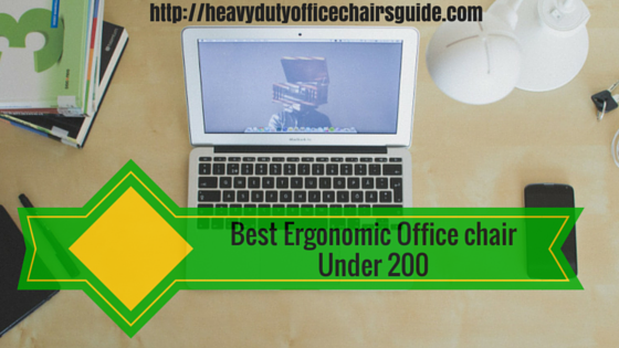 Best Ergonomic Office Chair Under 200 Dollars
