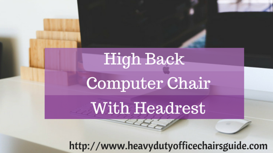 Where To Buy A High Back Computer Chair With Headrest