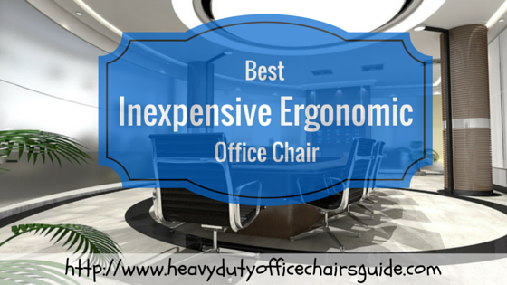 best inexpensive ergonomic office chair heavy duty office chairs