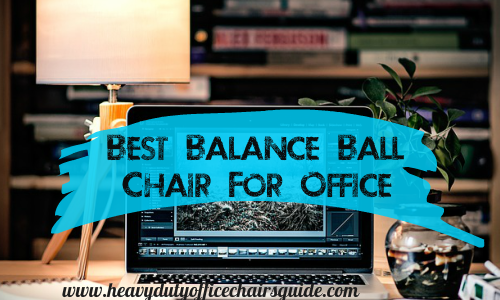 Best Balance Ball Chair For Office To Improve Your Posture