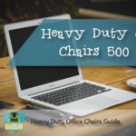 Best Heavy Duty Office Chairs 500 lbs Weight Capacity