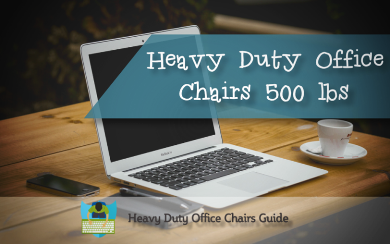 Heavy Duty Office Chairs 500 Lbs