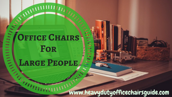 Office Chairs For Large People Up To 500 Pounds