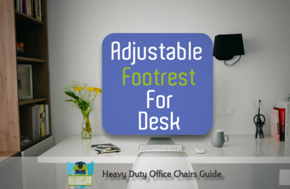 Best Adjustable Footrest For Desk Or Workstation