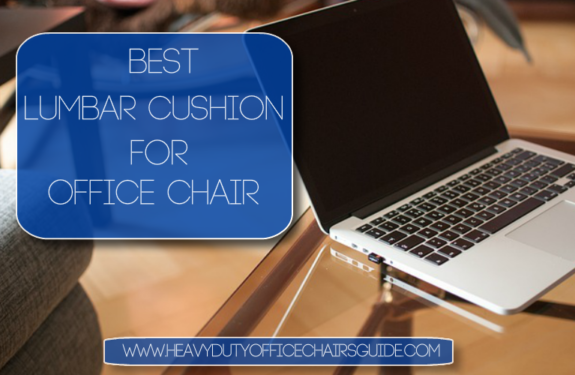 Best Lumbar Cushion For Office Chair To Give You Maximum Comfort