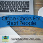 Best Office Chairs For Short People In 2020 : Best Petite Office Chairs For Adults