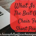 What Is The Best Office Chair For Short People