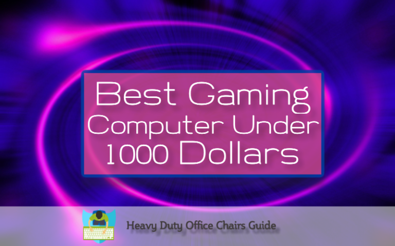Best Gaming Computer Under 1000 Dollars