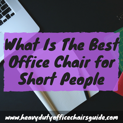 what is the best office chair for short people | best petite