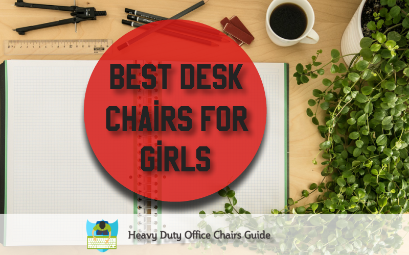 Best Desk Chairs For Girls | Best Computer Chairs For Teens