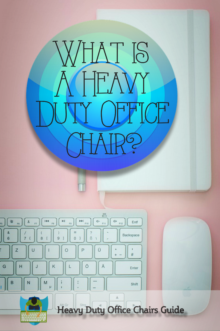 Benefits Of A Heavy Duty Office Chair
