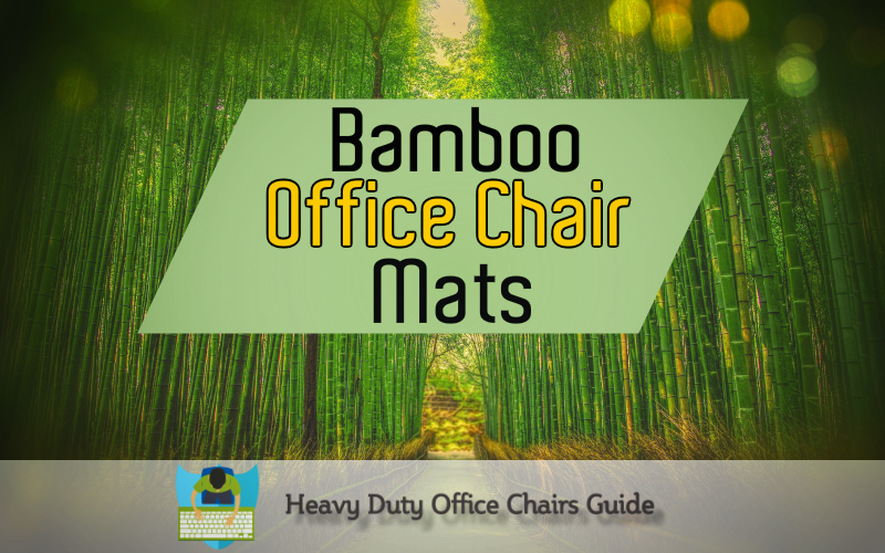 strong bamboo office chair mats | heavy duty office chairs
