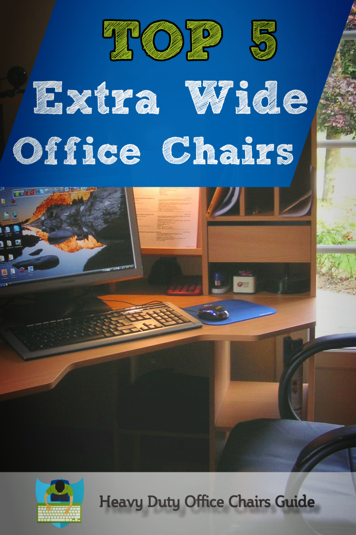 Top 5 Extra Wide Office Chairs For Maximum Comfort Heavy