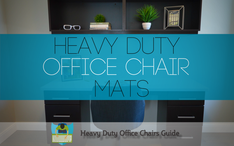 Best Heavy Duty Office Chair Mats