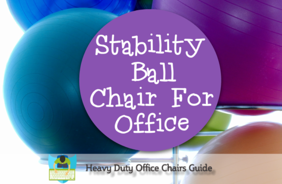 Best Stability Ball Chair For Office Buying Guide
