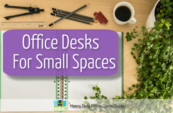 Best Office Desks For Small Spaces Buying Guide