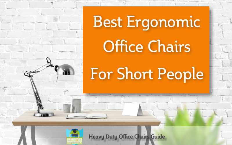 best ergonomic computer chairs for short people