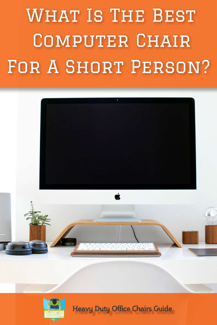 what is the best computer chair for a short person