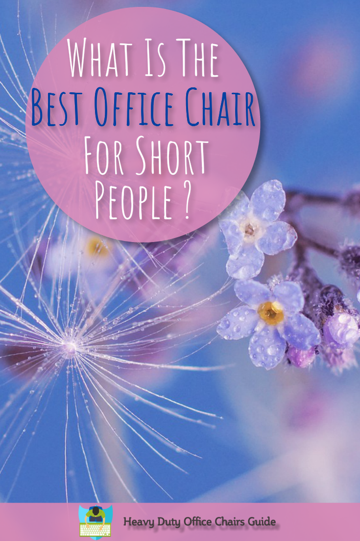 What Is The Best Office Chair For Short Person