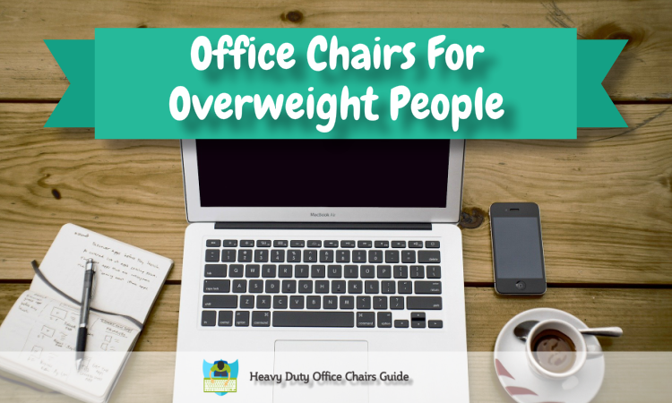 Office Chairs For Heavy People cover image